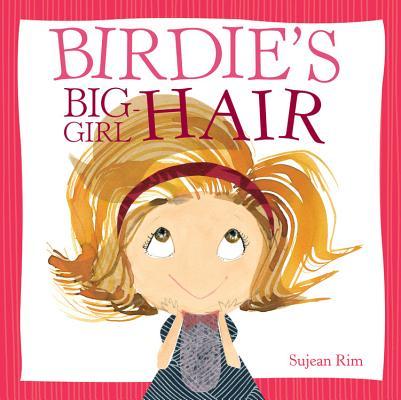 Birdie's Big-Girl Hair By Rim, Sujean (CON)